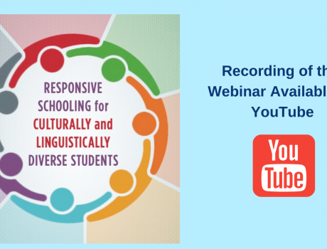 Webinar Recording Available: Responsive Schooling for Culturally & Linguistically Diverse Students
