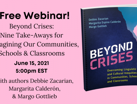 Free Webinar!  Beyond Crises: Nine Take-Aways for Reimaging Our Communities, Schools and Classrooms
